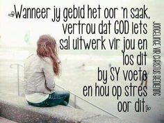 Los dit by Sy voete. Gospel Quotes, Jesus Quotes, Bible Quotes, Bible Verses, Afrikaanse Quotes, Special Words, Believe In God, Quotes About God, Faith In God