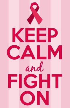 """Keep calm and fight on"" breast cancer motivational quote via www.Facebook.com/PositivityToolbox"