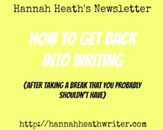Writing tips, blog news, and book recommendations from Hannah Heath's Newsletter.
