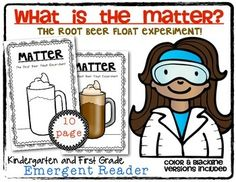 What's the Matter Root Beer Float Experiment {Emergent Reader} Kindergarten and First Grade. Properties of matter informational text. $