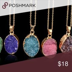 Beautiful Natural Druzy Necklaces Natural Druzy Necklaces on gold plated chains. Sparkling and very pretty, due to natural variations of the stones each one is different. Note that these are not synthetic Druzy but real stones. Jewelry Necklaces