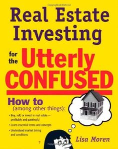 Real Estate Investing for the Utterly Confused, http://www.amazon.com/dp/0071472347/ref=cm_sw_r_pi_awdm_sTWPvb199HPKE
