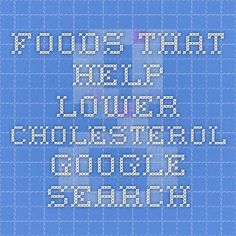 foods that help lower cholesterol - Google Search
