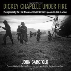 Buy Dickey Chapelle Under Fire: Photographs by the First American Female War Correspondent Killed in Action by John Garofolo and Read this Book on Kobo's Free Apps. Discover Kobo's Vast Collection of Ebooks and Audiobooks Today - Over 4 Million Titles! Michael Morris, Killed In Action, Human Rights Issues, Public Television, Iwo Jima, Young Adult Fiction, The Washington Post, Female Photographers, Vietnam War