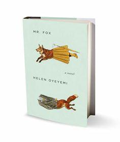 Mr. Fox, by Helen Oyeyemi
