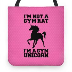 """I'm Not A Gym Rat I'm A Gym Unicorn. Are you a mystical creature that can never be caught frolicking around your local gym? This tote bag design features the silhouette of a unicorn and the phrase """"I'm not a gym rat I'm a gym unicorn""""."""