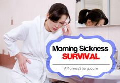 Morning Sickness Survival {25+ Remedies} - A Mama's Story