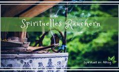 Spirituelles Räuchern im Alltag - Räuchern Spirituell im Alltag Spiritual