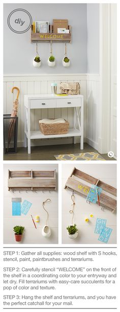 Create a welcoming entryway with this elegant DIY mail organizer. It provides a cheery Welcome and a great place to store magazines letters and packages. Plus it holds sweet little succulents in room-brightening terrariums. What you need: Wood Ideias Diy, House Made, Wood Shelf, New Room, Home Organization, Organizing, The Help, Succulents, Diy Projects