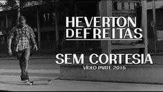 Heverton de Freitas - Sem Cortesia. - Clube do skate.