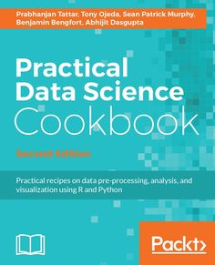 Practical Data Science Cookbook - Second Edition   PACKT Books