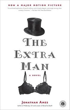 The Extra Man by Jonathan Ames - read the Writer's Relief book review at goodreads.com