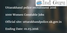 Uttarakhand police recruitment 2016 UK women constable notification 1000 vacancies, District wise posts fill online application uttarakhandpolice.uk.gov.in