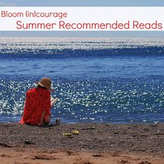 Bloom (in)courage- Summer Recommended Reads! Great titles included here--Mindset is one of them!