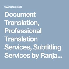 Document Translation, Professional Translation Services, Subtitling Services by Ranjan Pandit in Computers and Technology at Isnare.com Free Articles : Article #1965259