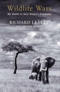 Wildlife Wars by Richard Leakey. $8.39. 336 pages. Publisher: Pan Books; New edition edition (November 21, 2011)