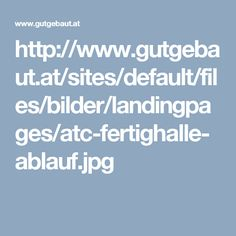 http://www.gutgebaut.at/sites/default/files/bilder/landingpages/atc-fertighalle-ablauf.jpg