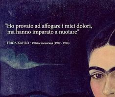Diego Rivera, Words Quotes, Love Quotes, Inspirational Quotes, Frida Quotes, Thought Cloud, Cogito Ergo Sum, Italian Quotes, Feelings Words