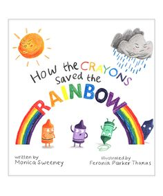 Take a look at this How the Crayons Saved the Rainbow Hardcover today!