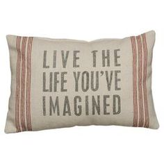 Live the Life...  Pillow