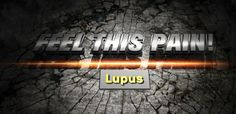 Feel This Pain: Lupus