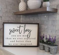 Sweet Boy You are More Than We Ever Expected Wood Signs