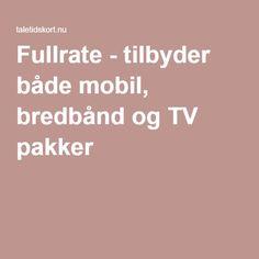 Fullrate - tilbyder både mobil, bredbånd og TV pakker |