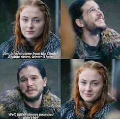 I love these little moments between them. And oh Sansa, you should be the one people kneel for 3: I'm not ok with this king in the north thing. Jon is a hero, not a ruler.