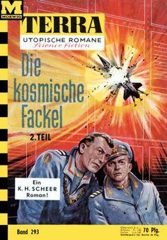 Terra SF 293 Die kosmische Fackel 2.Teil   Karl Herbert Scheer  Titelbild 1. Auflage:  Karl Stephan