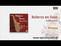Boleros en Saxo - Rubén Ochoa - Frenesí