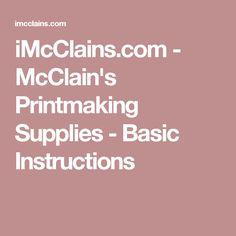 iMcClains.com - McClain's Printmaking Supplies - Basic Instructions