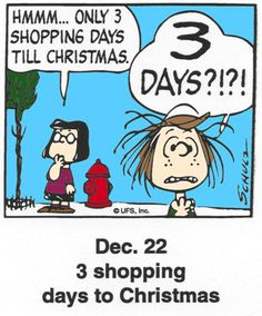 This is a classic countdown panel from 2000 Christmas Comics, Days To Christmas, Peanuts Christmas, Charlie Brown Christmas, Charlie Brown And Snoopy, Merry Christmas, Peanuts Cartoon, Peanuts Snoopy, Snoopy Cartoon