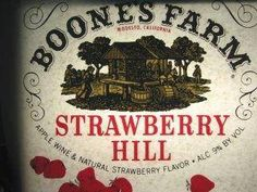 Boonesfarm Strawberry Hill....remember when