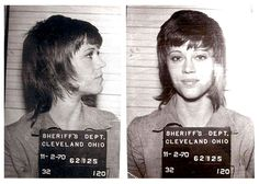 Jane Fonda. I've never seen a mug shot as pretty as this. She doesn't look stressed out, nervous or anxious.