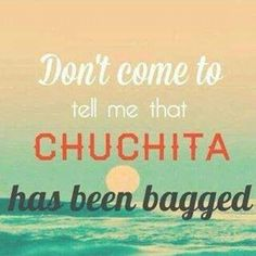 Don't come to tell me that Chuchita has been bagged.-- No me vengas a decir que a Chuchita la bolsearon. Mexican Quotes, Mexican Humor, Jokes Quotes, Funny Quotes, Favorite Quotes, Best Quotes, Funny V, Funny Stuff, Funny Shit