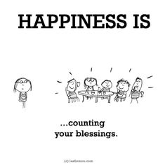 http://lastlemon.com/happiness/ha0166/ HAPPINESS IS...counting your blessings.