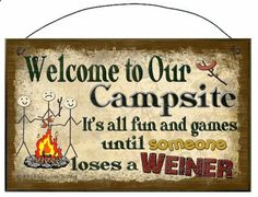 Welcome to Our Campsite Its All Fun and Games Until Someone Loses A Weiner Camper Camping SIGN Plaque Retro Camp Decor on Etsy, $6.95