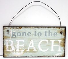 Gone to the Beach - Small Metal Sign - Cottage Style Beach Decor