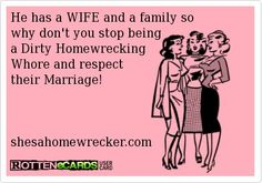 Well thats just what she does... once a home wrecking always a homewrecker... lots of proof to back it up