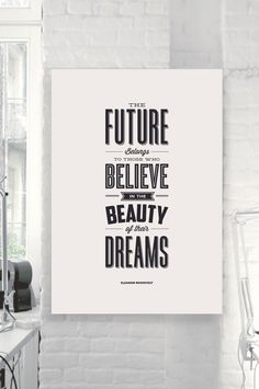 "Inspirational Quote Motivational Wall Art Decor ""The Future Belongs to Those Who Believe..."" Typography Poster Mid Century DIGITAL DOWNLOAD"