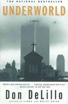 DeLillo, Don; Underworld: a novel (1997)