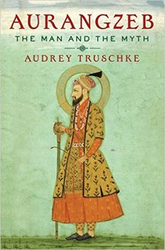 Buy Aurangzeb: The Man and the Myth Book Online at Low Prices in India | Aurangzeb: The Man and the Myth Reviews & Ratings - Amazon.in