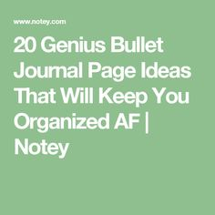 20 Genius Bullet Journal Page Ideas That Will Keep You Organized AF | Notey