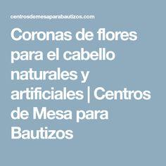 Coronas de flores para el cabello naturales y artificiales   Centros de Mesa para Bautizos