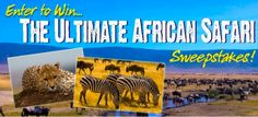 Win the Ultimate African Safari (Contest ends 7/18/13)