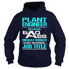 PLANT ENGINEER Because BADASS Miracle Worker Isn't An Official Job Title T Shirts, Hoodies, Sweatshirts. BUY NOW ==►…