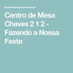 Centro de Mesa Chaves 2 1 2 - Fazendo a Nossa Festa                                                                                                                                                                                 Mais