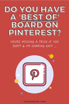 Do You Have a 'Best Of' Board on Pinterest? | UKWordGirl | #PinterestBoards #PinterestTips | Pinterest For Bloggers | Pinterest Marketing | Pinterest Growth Tips Pinterest Marketing, Social Media Marketing, Boards, Tips, Planks, Counseling