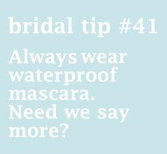 Bridal tip Always wear waterproof mascara. Wedding Prep, Wedding Goals, Wedding Advice, Wedding Beauty, Plan Your Wedding, Wedding Blog, Dream Wedding, Wedding Day, Wedding Stuff