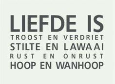 Liefde is Dutch Words, Geluk, Dutch Quotes, Proverbs, Wise Words, Things To Think About, Wisdom, Letters, Mood